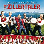 Die Zillertaler 35 Jahre - Nur Das Beste (Set)