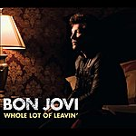 Bon Jovi Whole Lot Of Leavin' (Int'l 2 Trk Single)