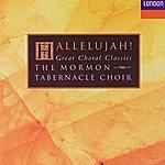 Mormon Tabernacle Choir Hallelujah! Great Choral Classics