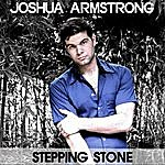 Joshua Armstrong Stepping Stone