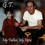 GT My Father, My Hero