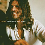 Robin Thicke When I Get You Alone (International Version)