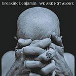 Breaking Benjamin We Are Not Alone (Edited Version)