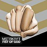 MSTRKRFT Fist Of God