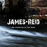 James Reid The Troubling Of The Water Ep