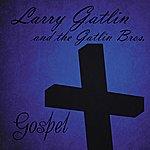 Larry Gatlin Larry Gatlin & The Gatlin Brothers: Gospel