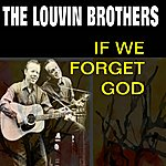 The Louvin Brothers If We Forget God
