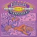 Fairport Convention And The Band Played On