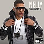 Nelly Tippin' In Da Club (Explicit Version)