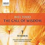 Tenebrae Will Todd: The Call Of Wisdom