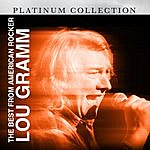 Lou Gramm The Best From American Rocker Lou Gramm