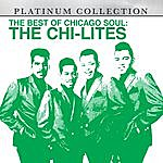 Chi-Lites The Best Of Chicago Soul: The Chi-Lites