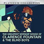 Clarence Fountain The Greatest Worship Songs Of Clarence Fountain & The Blind Boys