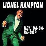 Lionel Hampton Hey! Ba-Ba-Re-Bop
