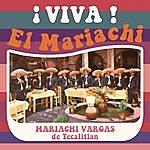 Mariachi Vargas De Tecalitlán Viva El Mariachi!