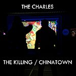 Charles The Killing / Chinatown