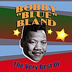 Bobby 'Blue' Bland The Very Best Of