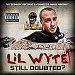 Lil Wyte Still Doubted?