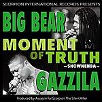 Big Bear Moment Of Truth -Shownenba-