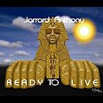 Jarrard Anthony Ready To Live