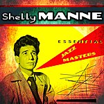 Shelly Manne Essential Jazz Masters