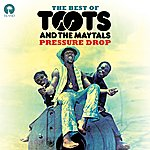 Toots & The Maytals Pressure Drop: The Best Of Toots & The Maytals