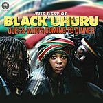 Black Uhuru Guess Who's Coming To Dinner: The Best Of Black Uhuru