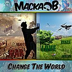 Macka B Change The World