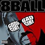 8Ball Good Girl Bad Girl