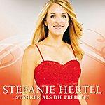 Stefanie Hertel Stärker Als Die Freiheit (Incl. Exclusive Track)