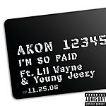 Akon I'm So Paid (Explicit Version)
