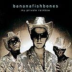 Bananafishbones My Private Rainbow