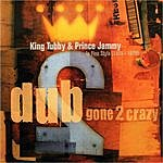 King Tubby Dub Gone 2 Crazy