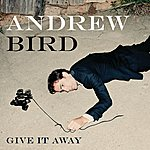 Andrew Bird Give It Away Ep