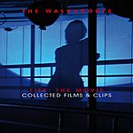 The Walkabouts Life: The Movie Collected Films & Clips
