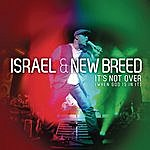 Israel & New Breed It's Not Over (When God Is In It)