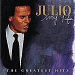 Julio Iglesias My Life: The Greatest Hits