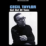 Cecil Taylor Get Out Of Town