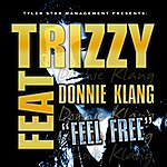 Trizzy Feel Free (Feat. Donnie Klang)