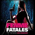 Joe Kraemer Femme Fatales (Original Television Soundtrack)