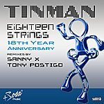 Tinman Eighteen Strings - 18th Year Anniversary