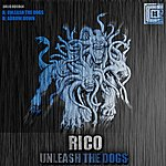 Rico Unleash The Dogs