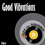 Off The Record Good Vibrations - Single
