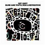 Cut Copy Blink And You'll Miss A Revolution