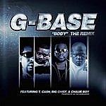 G-Base Body (Remix)[Feat. T. Cash, Big Chief And Chalie Boy]