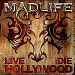 Madlife To Live And Die In Hollywood