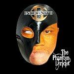 II Incognito The Phantom Lyricist