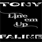Tony Faline Line Em Up