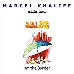Marcel Khalife At The Border