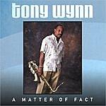 Tony Wynn A Matter Of Fact